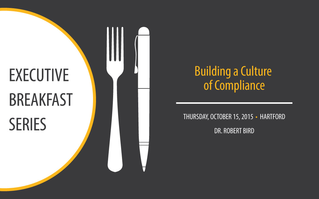 Executive Breakfast Series: Building a Culture of Compliance