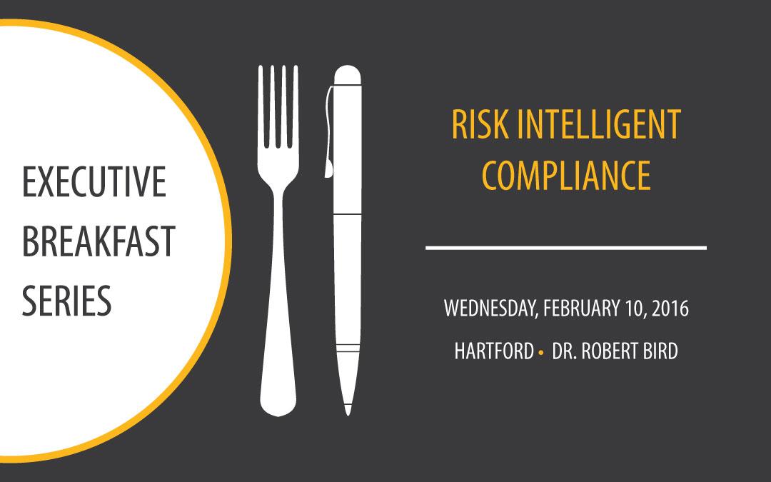 Executive Breakfast Series | Risk Intelligent Compliance | Feb 10, 2016