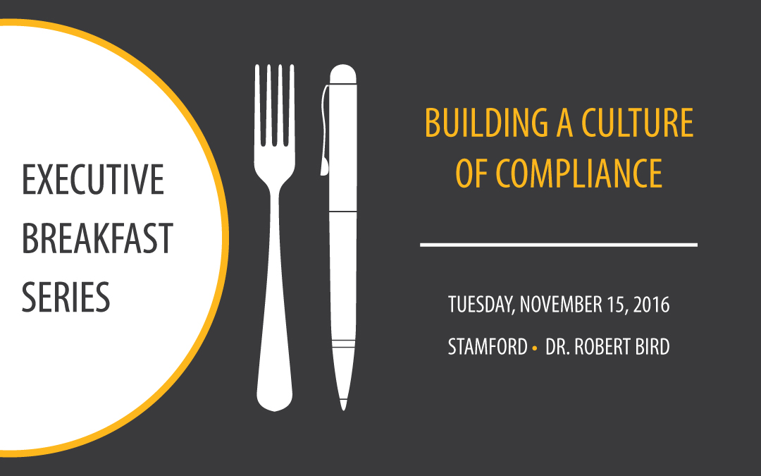 Executive Breakfast | Building a Culture of Compliance | Nov. 15, 2016