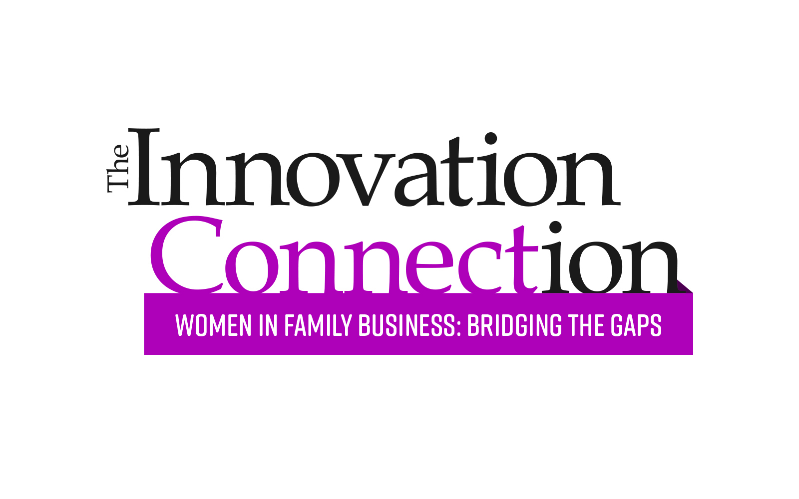 The Innovation Connection | Women in Family Business: Bridging the Gaps | February 15, 2017