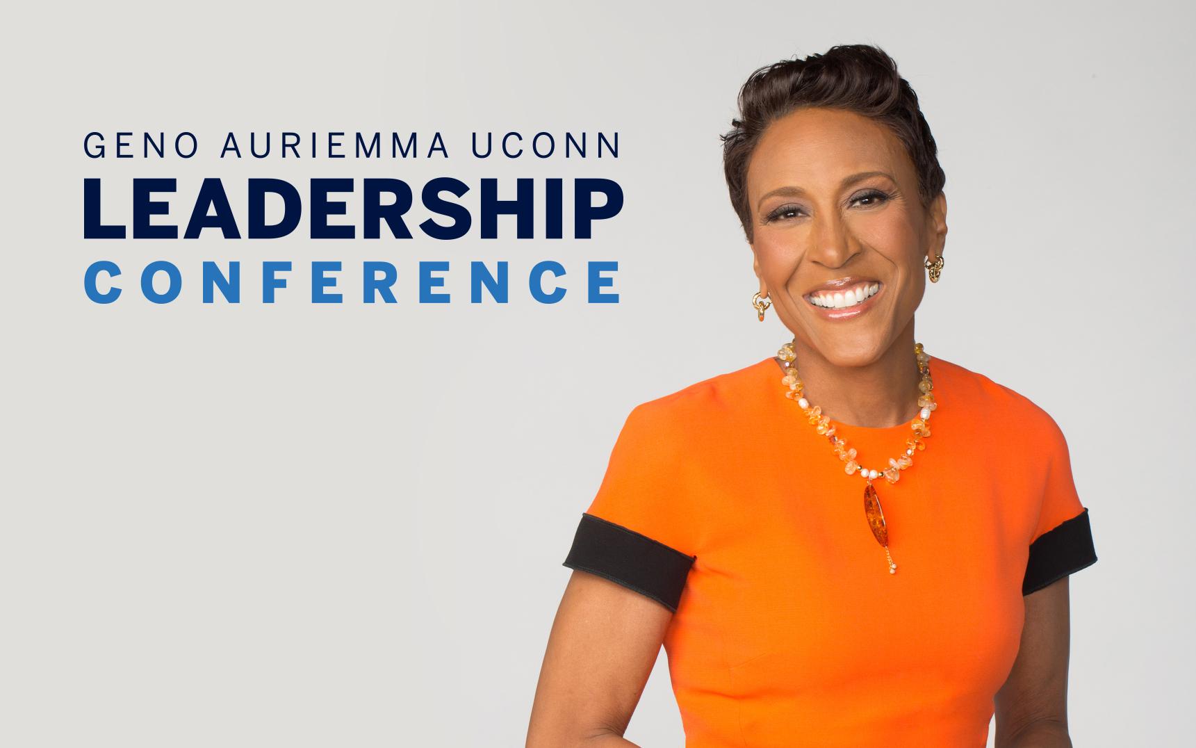 "2018 Geno Auriemma UConn Leadership Conference Keynote Speaker Robin Roberts,  Co-Anchor ""Good Morning America"""