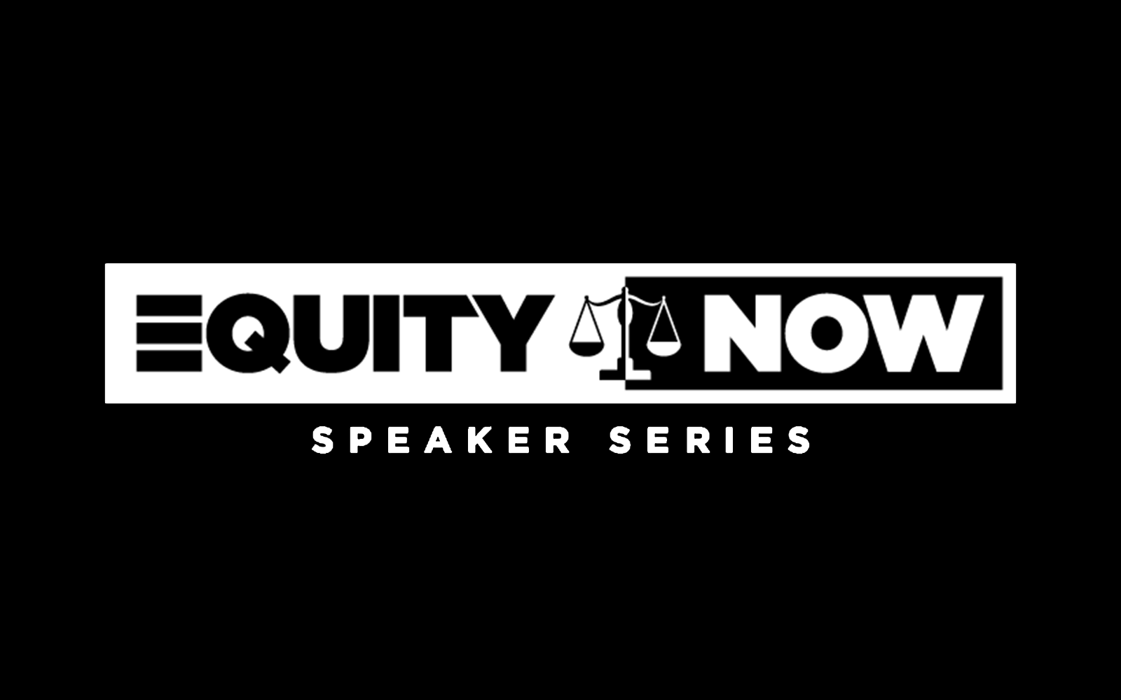 Image of Equity Now Speaker Series on black background