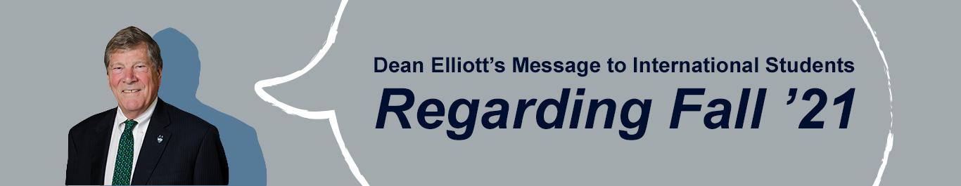 Watch Dean Elliott's Message for International Students Regarding Fall 2021